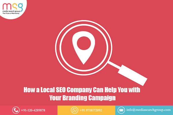 How a Local SEO Company Can Help You with Your Branding Campaign