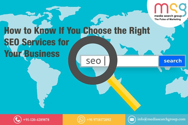 How to Know If You Choose the Right SEO Services for Your Business
