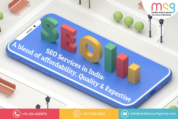 SEO Services in India : A blend of affordability, Quality & Expertise